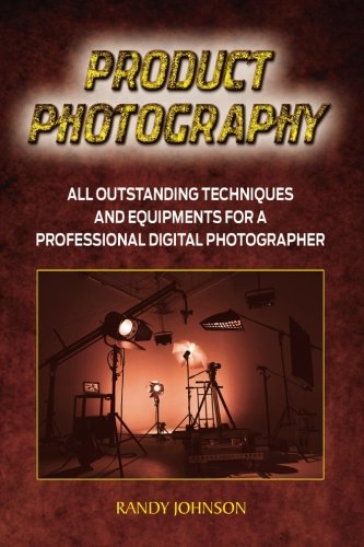 Product Photography: All outstanding Techniques and Equipments For a professional Digital photogragher (Product Photography tips, Photography business, photography books, Pictures)