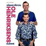 Sådan får du Ole Henriksens Hjerne | Ole Henriksen,Ole Juncker