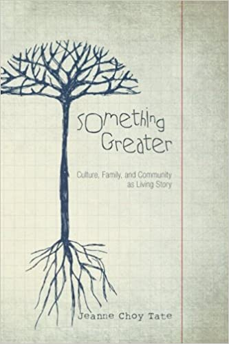 Something Greater: Culture, Family, and Community as Living Story