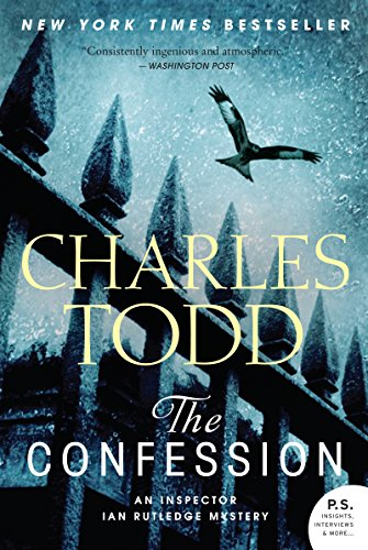 The Confession: An Inspector Ian Rutledge Mystery (Inspector Ian Rutledge Series By Charles Todd)