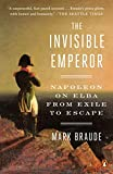 The Invisible Emperor: Napoleon on Elba from