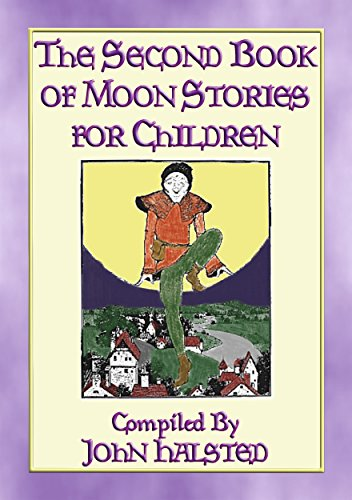 Empress Bamboo - THE SECOND BOOK OF MOON STORIES FOR CHILDREN - 17 children's tales about the Moon