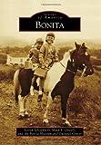Bonita, Steven Schoenherr and Mary E. Oswell, 0738570001