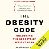 #3: The Obesity Code: Unlocking the Secrets of Weight Loss