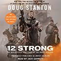 12 Strong: The Declassified True Story of the Horse Soldiers Hörbuch von Doug Stanton Gesprochen von: Jack Garrett