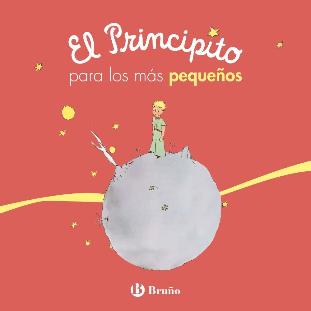 El Principito para los más pequeños Castellano - A Partir De 0 Años -  Personajes - El Principito: Amazon.es: Antoine de Saint-Exupéry: Libros