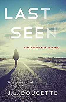 Last Seen: A Dr. Pepper Hunt Mystery by [Doucette, J.L.]