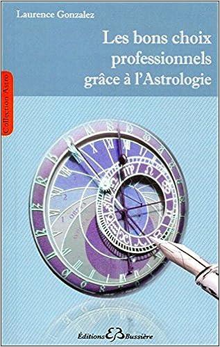 Livres gratuits Les bons choix professionnels grâce à l'Astrologie pdf ebook