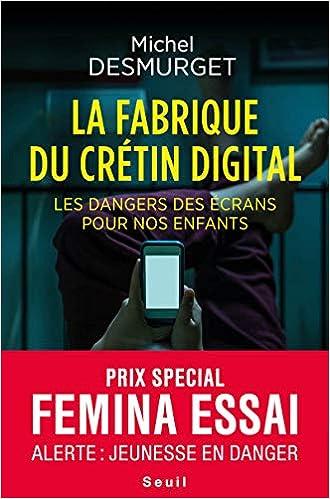 La fabrique du crétin digital : Les dangers des écrans pour nos enfants