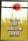 img - for The shallow grass;: A novel of Texas book / textbook / text book
