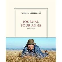 JOURNAL POUR ANNE 1964-1970