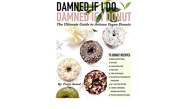 Damned if I Do, Damned if I Donut: The Ultimate Guide to ...