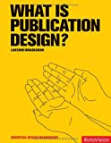 What Is Publication Design?, Lakshmi Bhaskaran, 2940361460