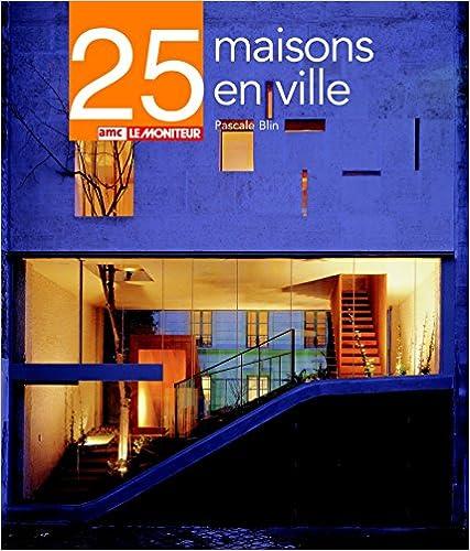 Lire en ligne 25 maisons en ville by Pascale Blin in French PDF DJVU 2281192490