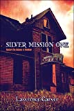 Silver Mission, Lawrence Carver, 1424196744