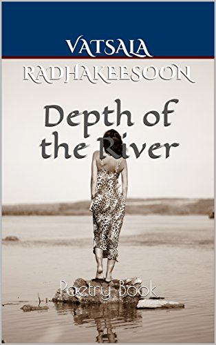 Depth of the River: Poetry Book by [Radhakeesoon, Vatsala]