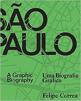 c19442df3f S√£o Paulo  A Graphic Biography (English and Portuguese Edition)  Felipe  Correa  9781477316276  Amazon.com  Books