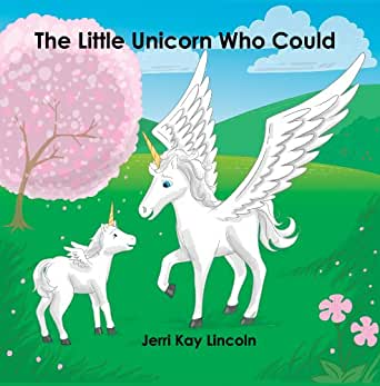 Amazon Com The Little Unicorn Who Could Ebook Jerri Kay