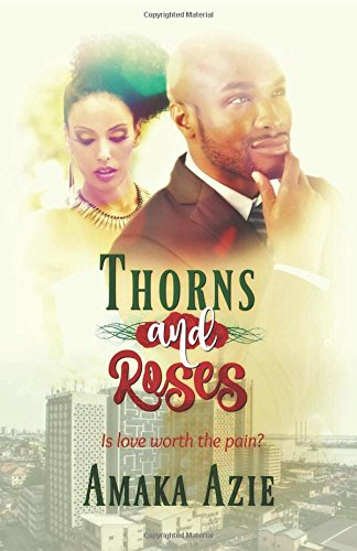 Thorns Roses Amaka Azie