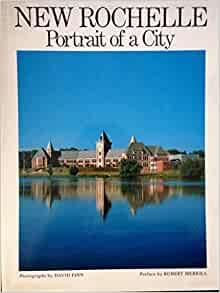 new rochelle portrait of a city by robert merrill 1981 07 03 books. Black Bedroom Furniture Sets. Home Design Ideas
