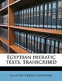 Egyptian Hieratic Texts, Transcribed, Alan Henderson Gardiner, 1172414262