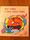 img - for Sun Valley A Stone Carver's Dream Bilingual English/Chinese (Chinese Children's Stories vol. 5 Folklore) book / textbook / text book