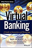 Virtual Banking: A Guide to Innovation and Partnering (Wiley Finance)