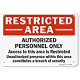 "SmartSign Plastic Sign, Legend""Authorized Personnel Only, Restricted Access"", 7"" High X 10"" Wide, Black/Red on White"