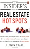 An Insider's Guide to Real Estate Hot Spots, Kieran Trass, 0143021001