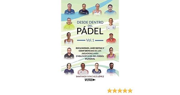 Desde dentro del pádel Vol.1 eBook: Santiago Sánchez López: Amazon ...
