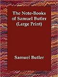 NoteBooks of Samuel Butler, Samuel Butler, 1406822094