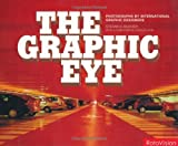 The Graphic Eye: Photographs by International Graphic Designers