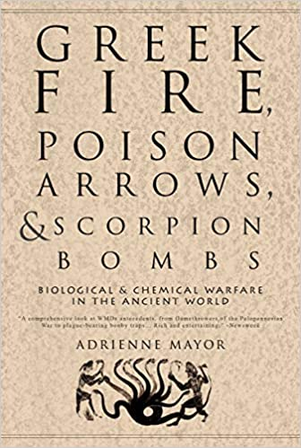 Amazon com: Greek Fire, Poison Arrows, & Scorpion Bombs: Biological