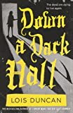 Down a Dark Hall, Lois Duncan, 0606173501