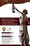 img - for Reflexiones Sobre Los Derechos Humanos y El Control de Convencionalidad (Spanish Edition) book / textbook / text book