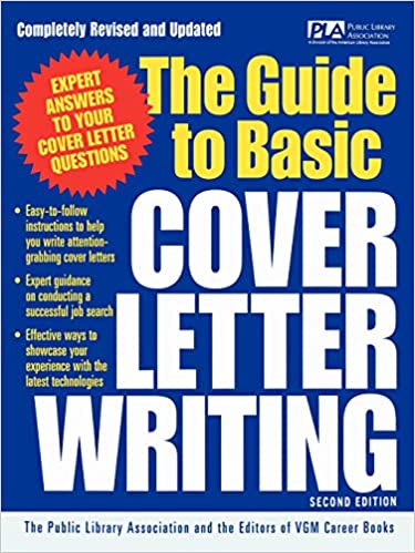 The Guide To Basic Cover Letter Writing Cls Education Public Library Association Vgm Editors Of Association Public Library Vgm 9780071405904 Amazon Com Books