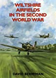 Wiltshire Airfields in the Second World War (British Airfields of World War II), Sylvia Berryman, 1853067032