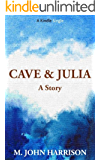 Cave & Julia (Kindle Single)