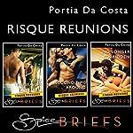Spice Briefs: Risqué Reunions   Portia Da Costa