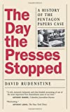 The Day the Presses Stopped: A History of the Pentagon Papers Case