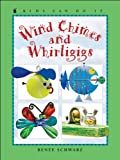 Wind Chimes and Whirligigs, Renee Schwarz, 1553378709