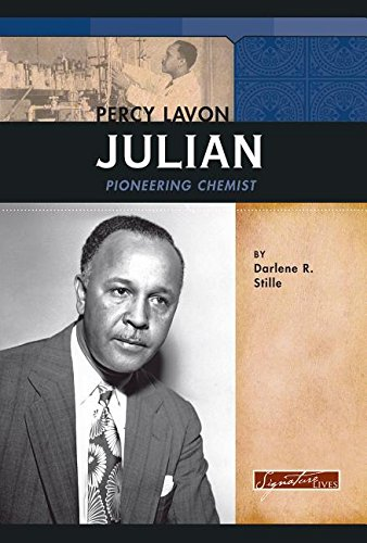 Download Percy Lavon Julian: Pioneering Chemist (Signature Lives: Modern America) PDF