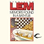 Memoirs Found in a Bathtub | Stanislaw Lem