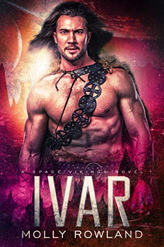 Ivar (Claimed by the Alien Viking): A Space Viking Novel (Space Viking Series Book 3)