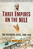 Three Empires on the Nile, Dominic Green, 145163160X