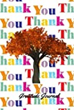 Gratitude Journal: Thank You Weekly Thanksgiving & Gratitude Motivational Diary, Notebook for you to Reflect & Be Thankful   Paperback 6 x 9?   Non Dated- 52 Weeks & Quotes