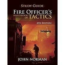 Fire Officer's Handbook of Tactics, Study Guide (Fire Engineering) by John Norman (2013-10-07)