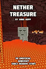 Nether Treasure: An Unofficial Minecraft Story For Early Readers (Unofficial Minecraft Early Reader Stories) Paperback