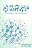 la physique quantique enfin expliqu?e simplement french edition