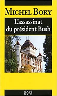 L'assassinat du président Bush, Bory, Michel